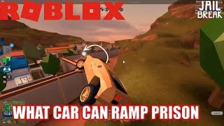 Roblox: JailBreak: Which cars can Ramp the Prison???