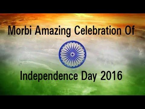 15 August Independence Day Morbi Amazing Celebration Morbi Gujarat India