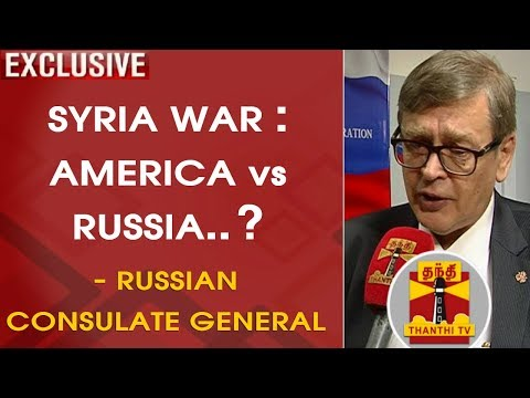 SYRIA WAR : America vs Russia..? - Exclusive Interview with Russian Consulate General | Thanthi TV