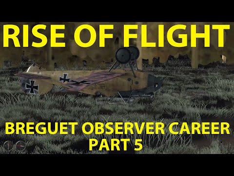 Rise of Flight - Career Mode - Breguet (Observer) - Part 5