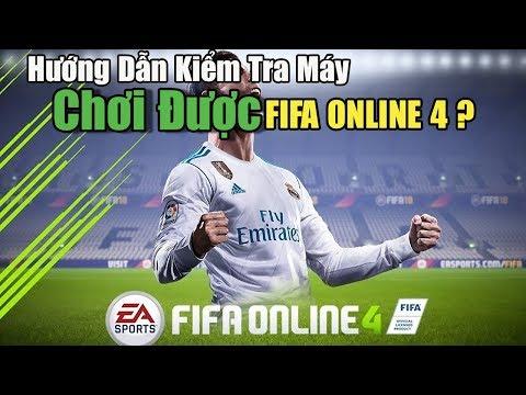 Hướng Dẫn Fifa Online 4 - Kiểm Tra Máy Mình Có Chơi Được FIFA ONLINE 4 Không  BumGAMING 