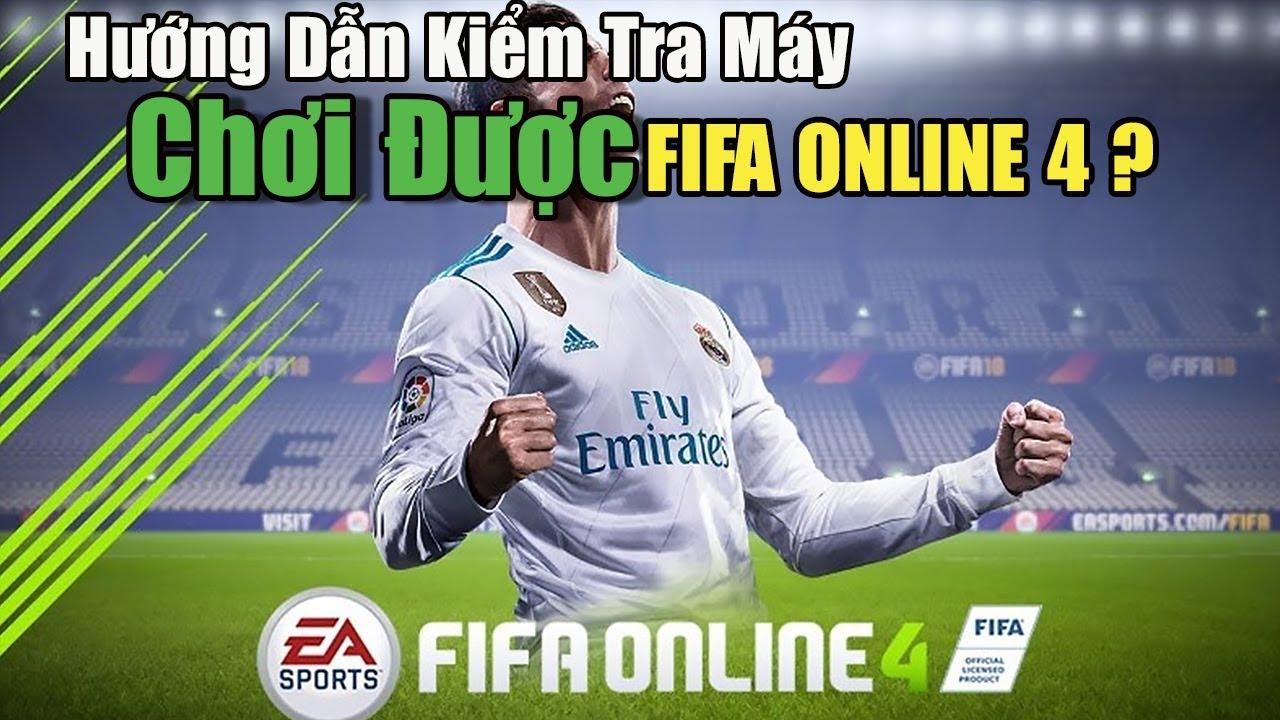 Hướng Dẫn Fifa Online 4 – Kiểm Tra Máy Mình Có Chơi Được FIFA ONLINE 4 Không |BumGAMING|