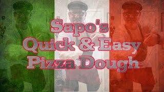 Sapo's Quick & Easy Pizza Dough