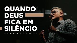 Quando Deus fica em silêncio  - Tiago Brunet