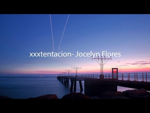 xxxtentacion- Jocelyn Flores LYRICS