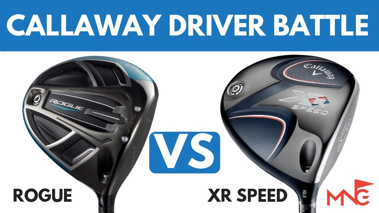 Callaway Rogue Driver Vs Callaway Xr Speed Driver Is Rogue Worth