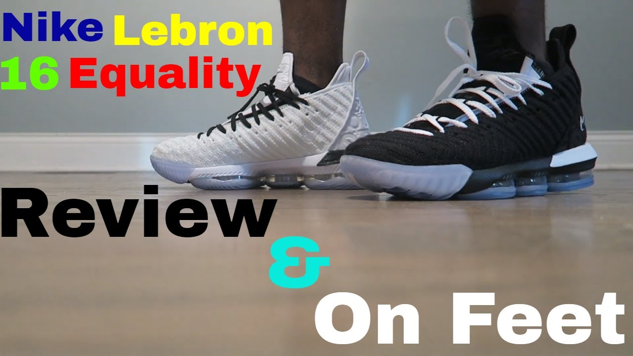 adf6be1f0911d NIKE LEBRON 16 HOME AWAY EQUALITY UNBOXING REVIEW   ON FEET + SIZING ...