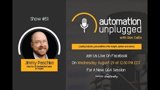 Automation Unplugged Show # 51 - Live Interview with Jimmy Paschke