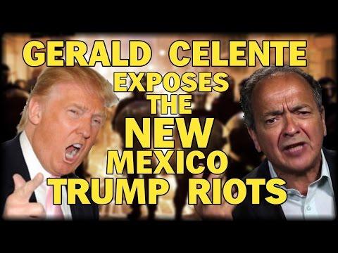 GERALD CELENTE EXPOSES THE NEW MEXICO TRUMP RIOTS