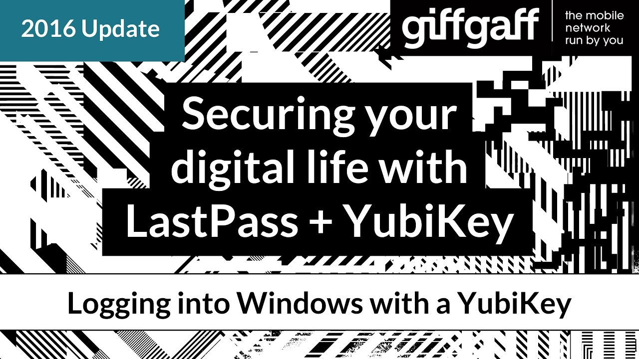 Logging into Windows with a YubiKey | Securing your digital life with  LastPass + YubiKey | giffgaff