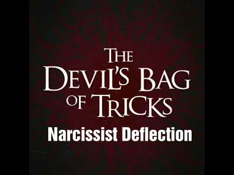 The Narcissist Bag of Tricks : Deflection