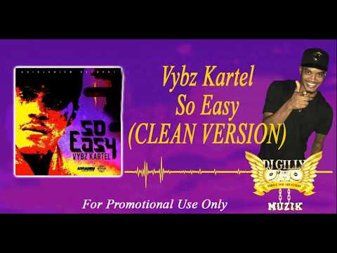 VYBZ KARTEL - SO EASY (SUPER CLEAN VERSION) DJ GILLY EDITS
