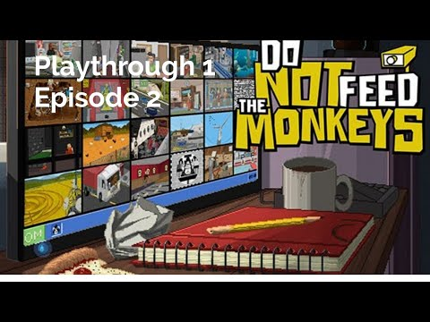 Do Not Feed The Monkeys - First Playthrough!! (Ep 1-2) Day 2 |