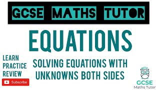 Solving Linear Equations with Unknowns Both Sides | GCSE Maths Tutor