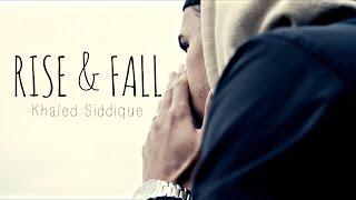 "Khāled Siddīq - ""Rise & Fall"" (Official Nasheed Video)"