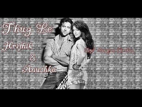 Hrithik Roshan And Anushka Sharma - VM // Thug Le