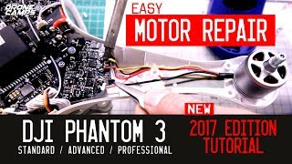 dji phantom 3 motor repair standardadvancedpro 2017 version