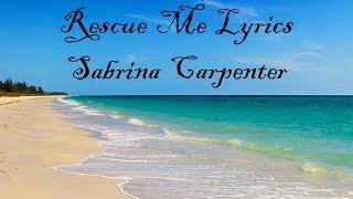 Sabrina Carpenter - Rescue Me Lyrics