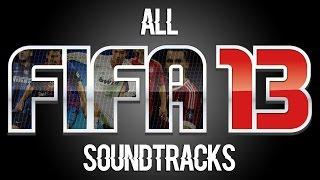 All FIFA 13 Soundtracks