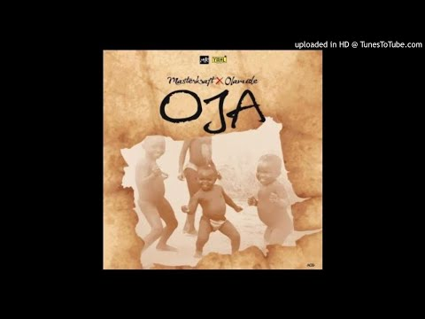 Masterkraft Ft Olamide – OJA