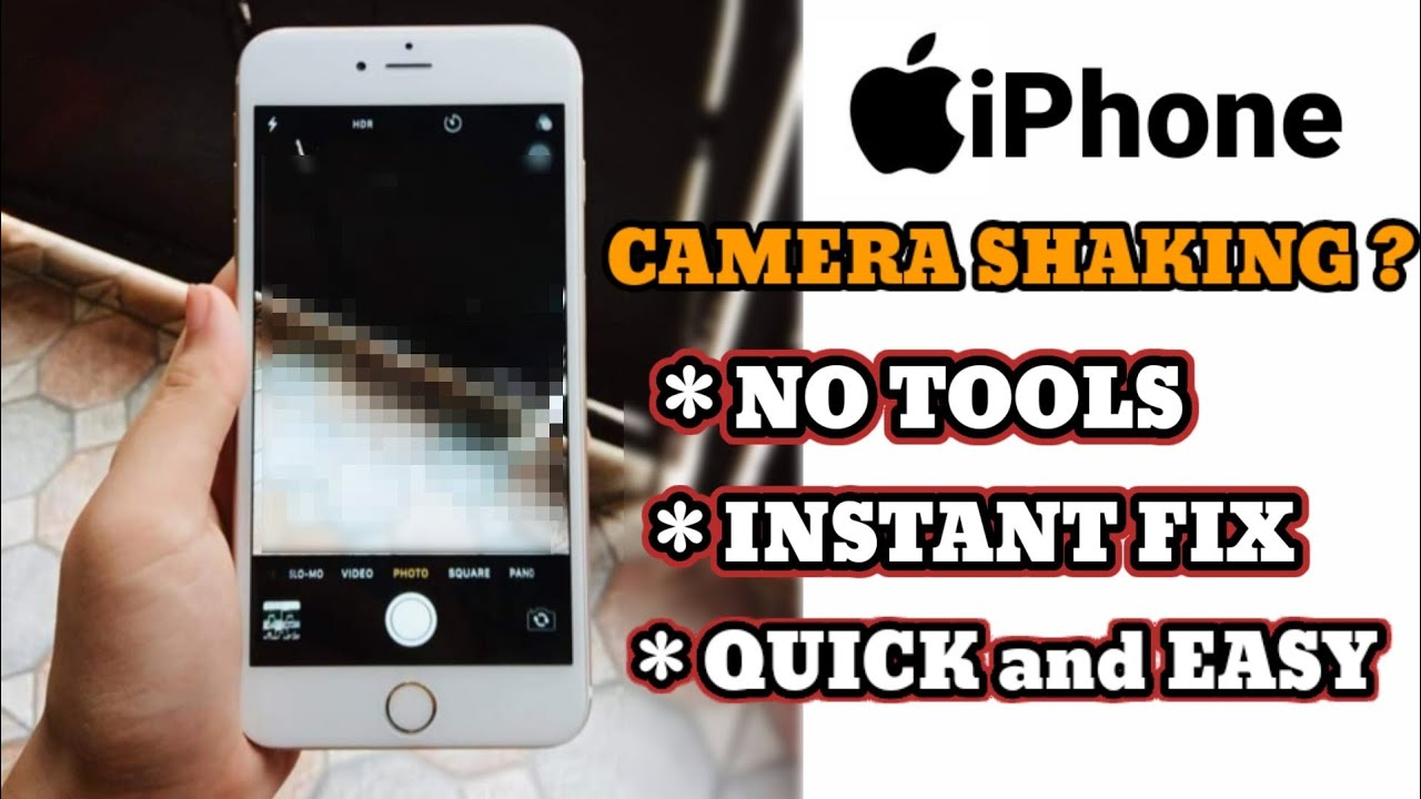 new style 14b49 65f51 How to Fix IPhone Camera Shaking Easy and Quick Fix