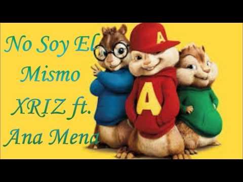 No Soy El Mismo - Alvin & las Ardillas (XRIZ ft. Ana Mena)