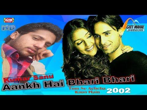 Ankh Hai Bhari Bhari ((Heera Jhankar)) Tum Se Achcha Kaun Hai(2002))_with GEET MAHAL