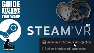 How to enable steamvr time warp asynchronous reprojection