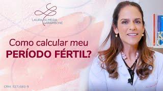 Como calcular meu período fértil?