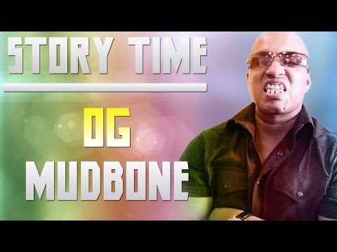 Story Time | OG Mudbone (Gameplay/Commentary)
