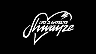 Shwayze - Love Is Overrated [Official Audio]