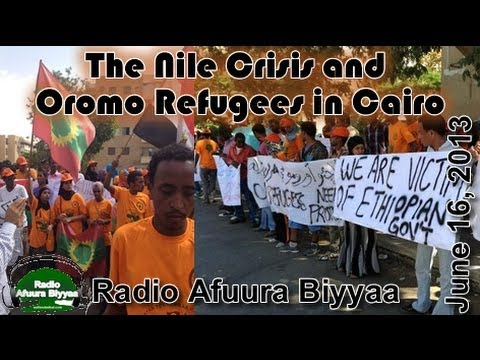 June16, 2013 RAB The Nile Crises and Oromo Refugees in Cairo