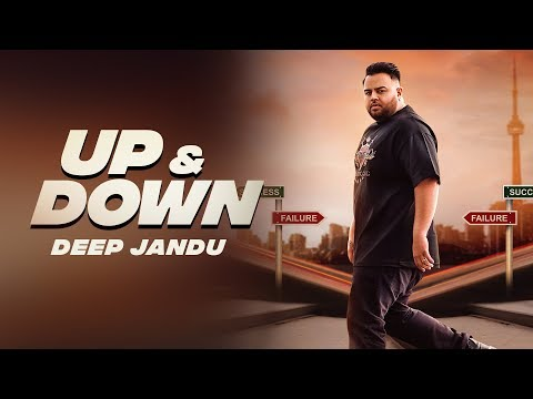 Up & Down - DEEP JANDU (Official Video) KARAN AUJLA I RUPAN BAL FILMS | Latest Songs 2018