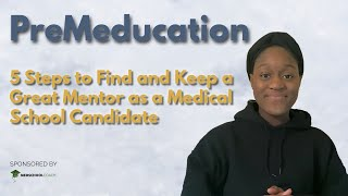 PreMeducation: 5 Steps to Securing and Maintaining a Great Mentor
