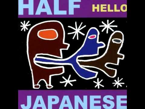 Half Japanese - Best of the best mp3