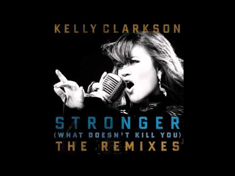 Kelly Clarkson - Stronger (What Doesn't Kill You) (Nicky Romero Remix Radio Edit) (Audio) (HQ)