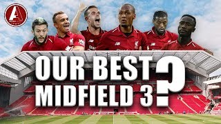 WHAT IS LFC'S BEST MIDFIELD THREE? | Liverpool Fan Chat Show