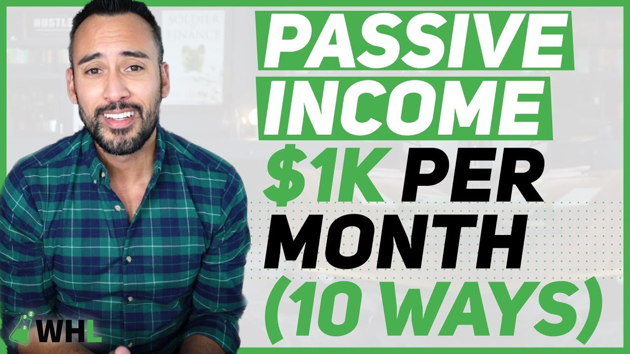 Passive Income Ideas: 10 Strategies To Earn $1,000 Per Month