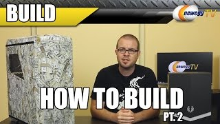 How To Build A Pc - Part 2 - Newegg Tv