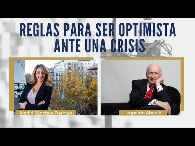 ¿Cómo ser optimista ante la crisis? | ENTREVISTA A LEOPOLDO ABADÍA