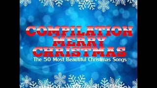 Compilation Merry Christmas (The 50 most beautiful Christmas songs)