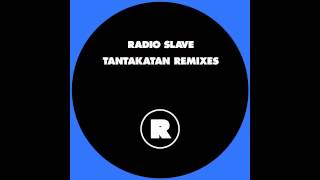 Radio Slave - Tantakatan (Mr. G