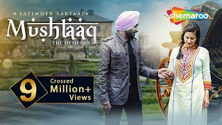 New Punjabi Songs  | Satinder Sartaaj | Mushtaa...