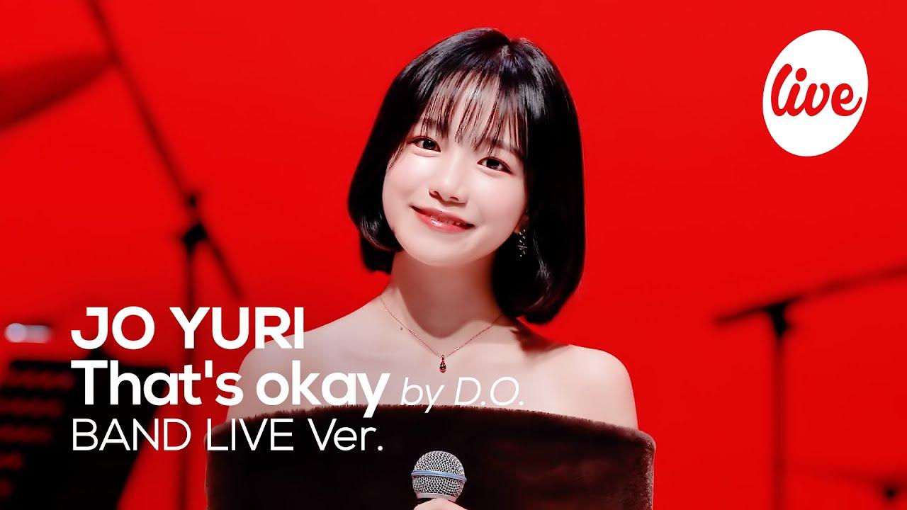 "[4K] 조유리(JO YURI) -""괜찮아도 괜찮아 (by D.O.)"" Band LIVE Concert│#유리가_언제나_빛날수있게💙 [it's KPOP Live 잇츠라이브]"