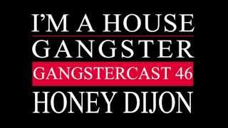 Gangstercast 46 - Honey Dijon