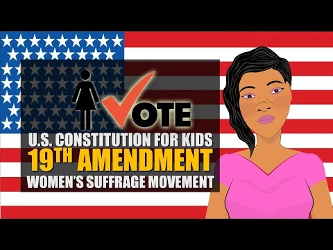 U.S. Constitution for Kids (19th Amendment): 19th Amendment/Women