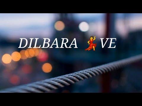 Dilbara Song Lyrics Whatsapp Status Love Song Whatsapp Status Letest Whatsapp Status