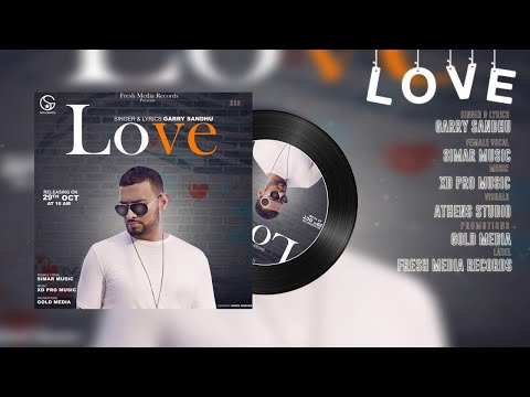 Garry Sandhu  LOVE  Audio Fresh Media Records  Latest Punjabi Song 2017