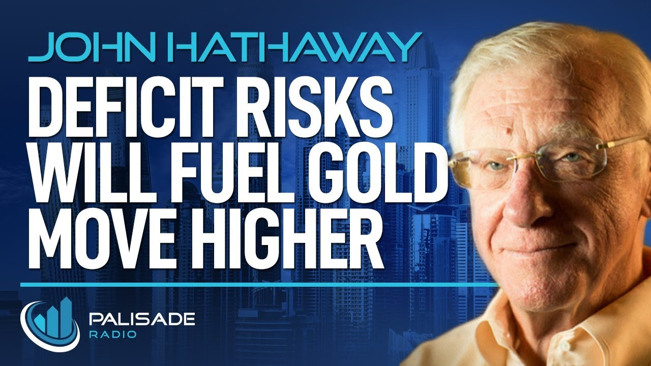 John Hathaway: Deficit Risks Will Fuel Gold Move Higher