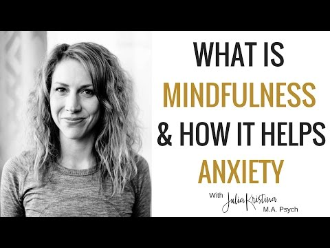 What is Mindfulness? And How Does it Help Decrease Anxiety?